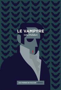 Le vampyre. Suivi de Lord Ruthwen ou Les vampires