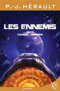 Les ennemis; Suivi de Danger : mémoire