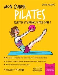 Mon cahier Pilates : sculptez et affinez votre corps !