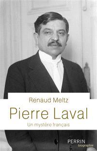 Pierre Laval : un mystère français