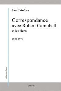 Correspondance avec Robert Campbell et les siens : 1946-1977