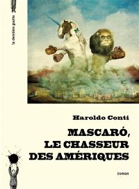 Mascaro, le chasseur des Amériques