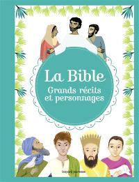 La Bible : grands récits et personnages