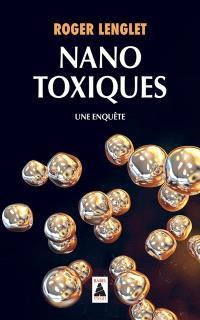 Nanotoxiques : une enquête