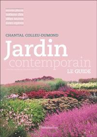 Jardin contemporain : oeuvres phares, notions clés, idées neuves, dates repères