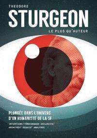 Théodore Sturgeon, le plus qu'auteur : plongée dans l'univers d'un humaniste de la SF