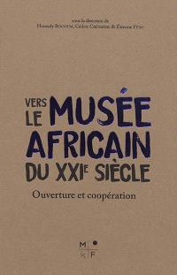 Vers le musée africain du XXIe siècle : ouverture et coopération
