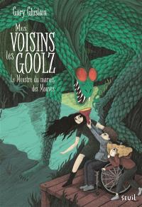 Mes voisins les Goolz. Volume 2, Le monstre du marais des Mauves