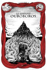 Le serpent Ouroboros. Volume 2