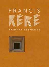 Francis Kere - Primary Elements