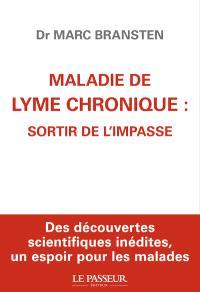 Maladie de Lyme chronique : sortir de l'impasse