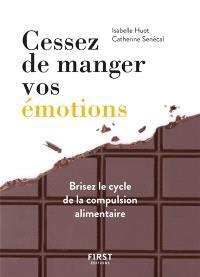 Cessez de manger vos émotions : brisez le cycle de la compulsion alimentaire