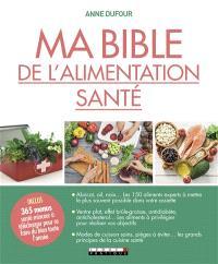 Ma bible de l'alimentation santé