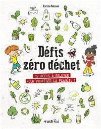 Défis zéro déchet : 32 défis à relever pour protéger la planète !