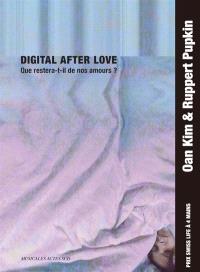 Digital after love : que restera-t-il de nos amours ?