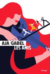 Les Amis - Aja Gabel