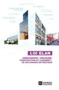 Loi Elan : aménagement, urbanisme, construction et logement : ce qui change en pratique