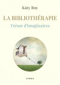 La bibliothérapie, trésor d'imaginaires