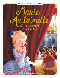 Marie-Antoinette et ses soeurs. Volume 2, Premiers bals