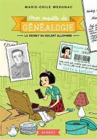 Mon enquête de généalogie. Volume 2, Le secret du soldat allemand