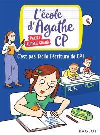 L'école d'Agathe CP, C'est pas facile l'écriture de CP !