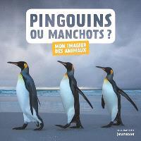 Pingouins ou manchots ?