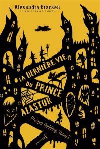 Prosper Redding. Volume 2, La dernière vie du prince Alastor