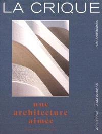 La Crique, Pietri Architectes : une architecture aimée = beloved architecture
