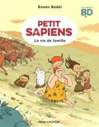 Petit Sapiens. Volume 1, La vie de famille