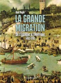 La grande migration : de l'Espagne à l'Amérique, 1492-1700