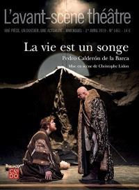 Avant-scène théâtre (L'). n° 1461, La vie est un songe