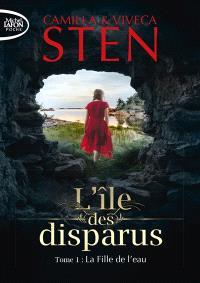 L'île des disparus. Volume 1, La fille de l'eau