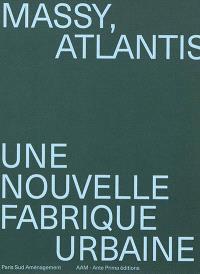 Massy, Atlantis : une nouvelle fabrique urbaine