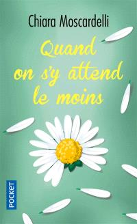 Quand on s'y attend le moins