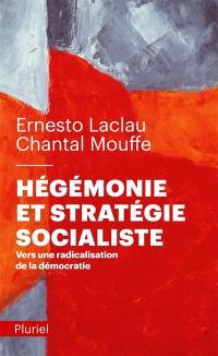 Hégémonie et stratégie socialiste : vers une radicalisation de la démocratie