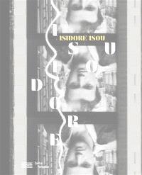 Isidore Isou : exposition, Centre Pompidou, Paris, Galerie du Musée, du 6 mars au 20 mai 2019