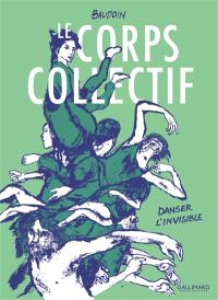 Le Corps collectif : danser l'invisible