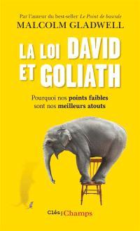 La loi David et Goliath : pourquoi nos points faibles sont nos meilleurs atouts