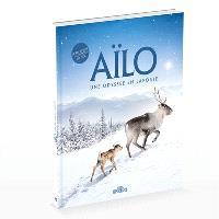 Aïlo : une odyssée en Laponie : l'histoire du film