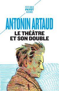 Le théâtre et son double; Suivi de Le théâtre de Séraphin