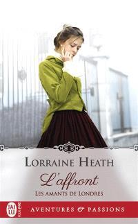 Les amants de Londres. Volume 1, L'affront