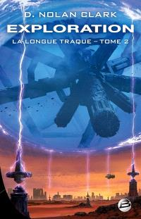 La longue traque. Volume 2, Exploration