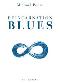Reincarnation blues