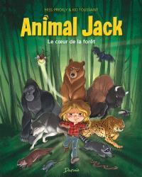 Animal Jack. Volume 1, Le coeur de la forêt