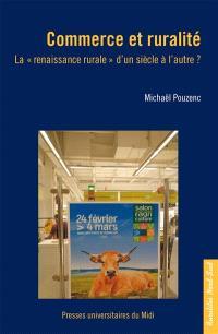 """Commerce et ruralité : la """"renaissance rurale"""" d'un siècle à l'autre ?"""