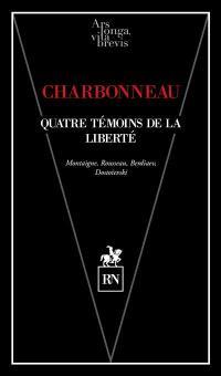 Quatre témoins de la liberté : Montaigne, Rousseau, Berdiaev, Dostoïevski