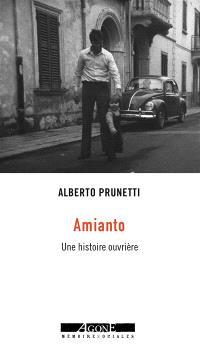 Amianto : une histoire ouvrière