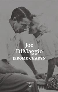 Joe DiMaggio : portrait de l'artiste en joueur de base-ball