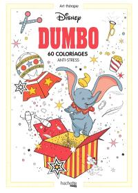 Dumbo : 60 coloriages anti-stress