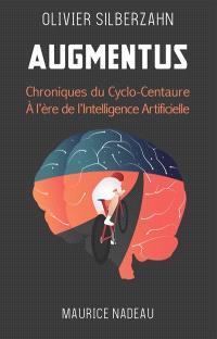 Augmentus : chroniques du cyclo-centaure à l'ère de l'intelligence artificielle